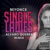Beyonce x Braindead - Single Ladies (Alvaro Guerra Moombahton Remix)