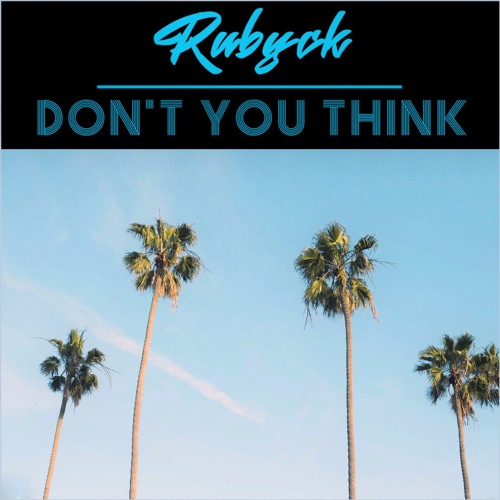 Rubyck - Don't You Think (Extended Mix)