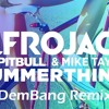 Afrojack-Summerthing(DemBang Remix)(feat Mike Taylor & Pitbull)