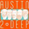 Austin2Deep Episode 07 - Chick Flicks, D Pics, Turning Tricks