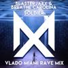 Blasterjaxx & Breathe Carolina - Soldier (Vlado Miami Rave Mix)