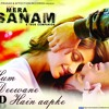 MERA SANAM Hum Deewane Hain Aapke by Altaaf Sayyed