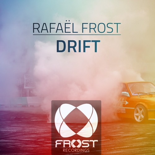 Rafael Frost - Drift [PREVIEW] [FROST025]