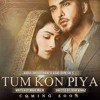 Tum Kon Piya - Ost (version 2)