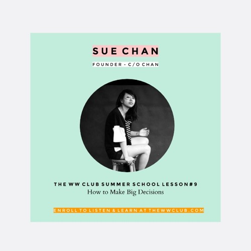 Summer School Lesson #9 - How to Make Big Decisions with C/O Chan's Sue Chan