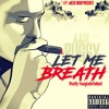 Let Me Breath (Prod. By YoungIceOnTheBeat)