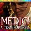 MEDIC A Team Fortress 2 Musical (Game Parody Song)