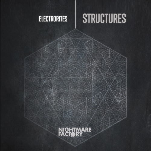 Electrorites - Structures [Nightmare Factory Records]