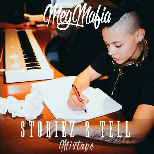 MegMafia - Storiez 2 Tell Mixtape