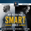 Way Better than SMART Goals (Author Interview with Kris J. Simpson)