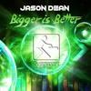 Jason D3an - Bigger Is Better (Album Edit) by Fadersport Rec.
