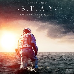 Hans Zimmer - S.T.A.Y (Loutaa Intro Remix) [Played by Andrew Rayel in #FYH054]