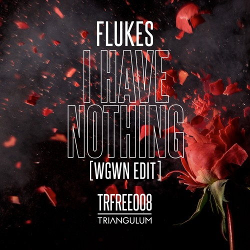 Flukes - I Have Nothing (wgwn Edit) (TRFREE008)