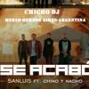 CHINO Y NACHO FEAT. SAN LUIS - SE ACABO REMIX 2  (CHICHO DJ)