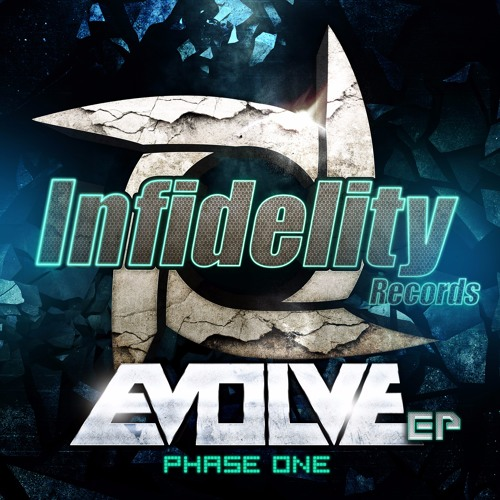 Various Artists - Evolve EP: Phase One [OUT NOW - INFIDELITY RECORDS]