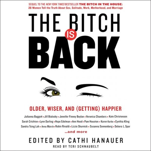 THE BITCH IS BACK edited by Cathi Hanauer