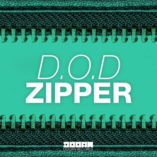D.O.D - Zipper (Original Mix)