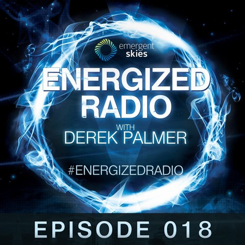 Energized Radio 018 with Derek Palmer