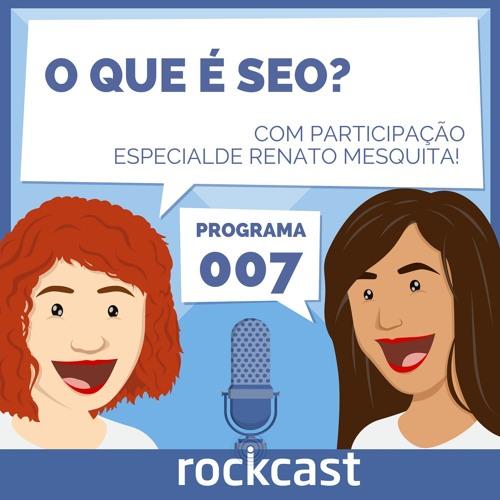 RockCast #007 - O que é SEO?