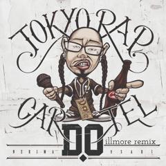 D.O / TOKYO RAP CARTEL -illmore Remix-