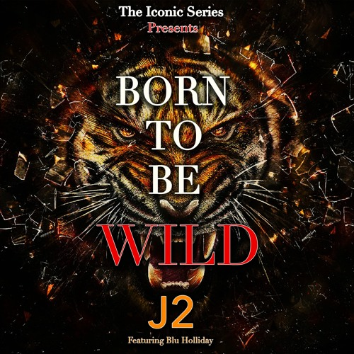 J2 'Born To Be Wild' EPIC TRAILER VERSION Feat. Blu Holliday
