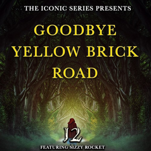J2 'Goodbye Yellow Brick Road' EPIC TRAILER VERSION Feat. Sizzy Rocket