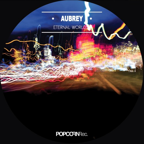 Aubrey - Eternal Worlds Ep - Out by september 2016