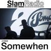 #SlamRadio - 203 - Somewhen