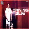 Driving Slow - Badshah
