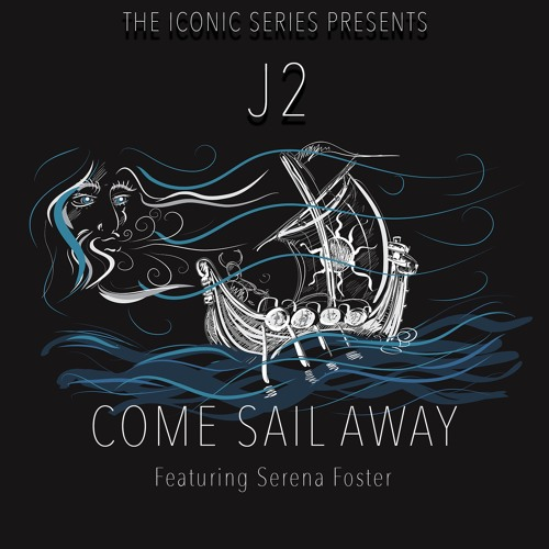 J2 'Come Sail Away' EPIC TRAILER VERSION Feat. Serena Foster
