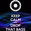 Let the bass drop