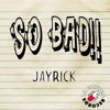 Jayrick - So Bad (Original Bass)
