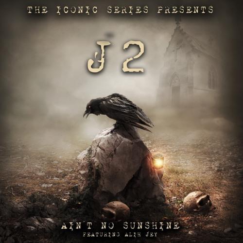 J2 'Ain't No Sunshine' EPIC TRAILER VERSION Feat. Alih Jey