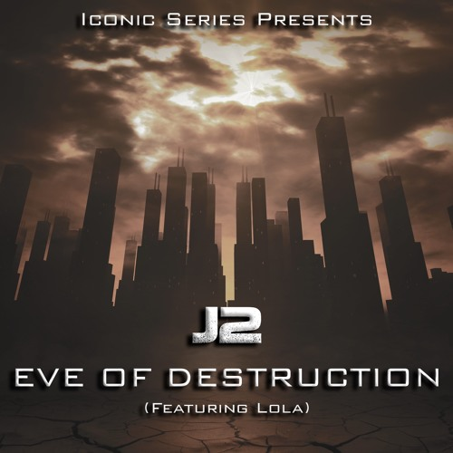 J2 'Eve Of Destruction' EPIC TRAILER VERSION Feat. Lola