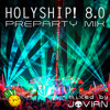 HOLYSHIP! 8.0 Preparty Mix 2017 - [BUY for FREE DOWNLOAD]