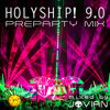 HOLYSHIP! 9.0 Preparty Mix 2017 - [BUY for FREE DOWNLOAD]