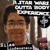 EPISODE 055: A Star Wars Outta Body Experience: Silas Lindenstein