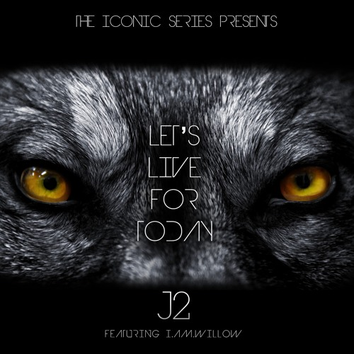 J2 'Lets Live For Today' EPIC TRAILER VERSION Feat I.AM.Willow