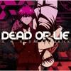 Dead or Lie danganronpa 3 mirai-hen op