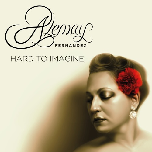"FULL ALBUM: ""Hard to Imagine"" by Alemay Fernandez (FYC)"