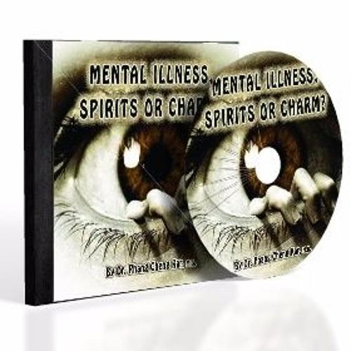 Mental Illness, Spirits, or Charm?