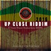 Up Close Riddim 2016