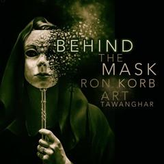 Behind the Mask Dance Remix Ron Korb feat. Art Tawanghar