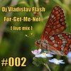 For-Get-Me-Not (live mix #002)#FREE DOWNLOAD