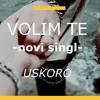 Premijera novog singla VOLIM TE - Radio 8 - Petak 19.8. tačno u podne