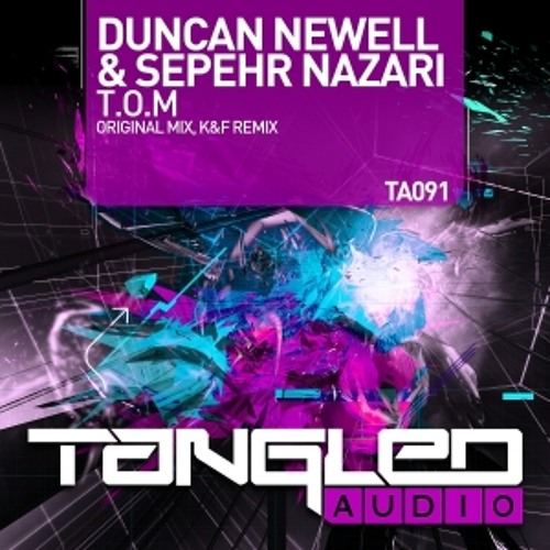 Duncan Newell & Sepehr Nazari - T.O.M