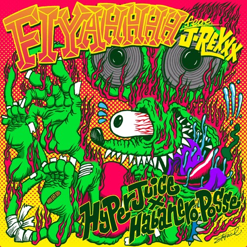 HyperJuice × Habanero Posse - Fiyahhhh feat. J-REXXX