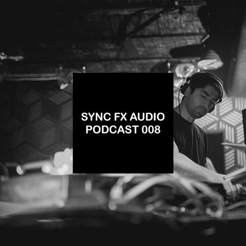 Sync Fx Audio Podcast - 008: Gorbani