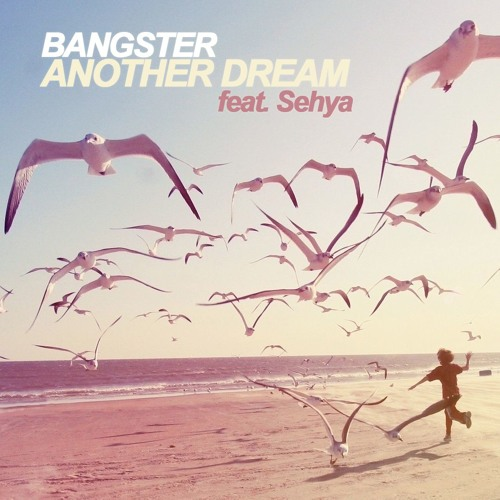 Bangster - Another Dream feat. Sehya (Radio Mix)