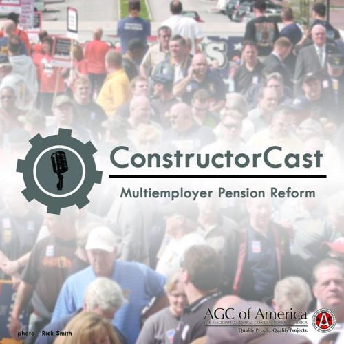 ConstructorCast: Multiemployer Pension Reform